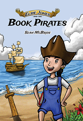 Elsie Jones and the Book Pirates by Sean McBride